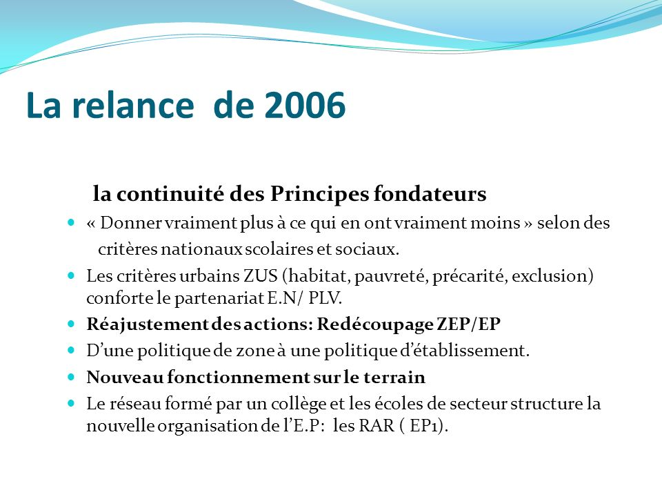 La relance de 2006 la continuité des Principes fondateurs