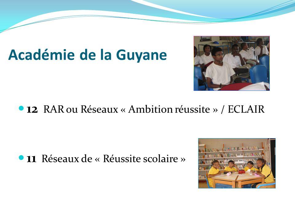 Académie de la Guyane 12 RAR ou Réseaux « Ambition réussite » / ECLAIR