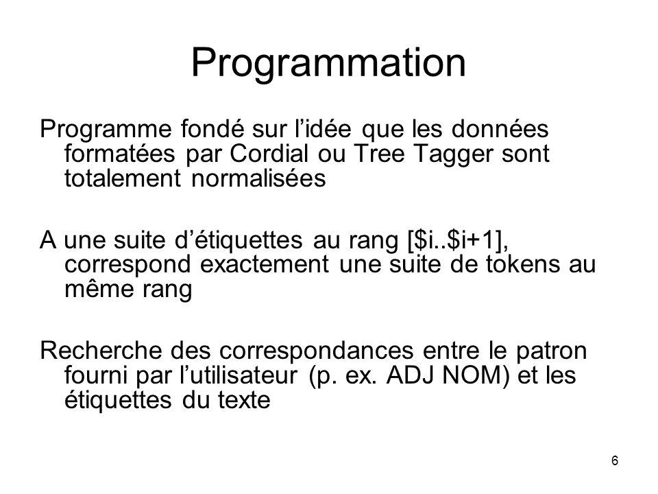 Programmation Programme fondé sur l'idée que les données formatées par Cordial ou Tree Tagger sont totalement normalisées.