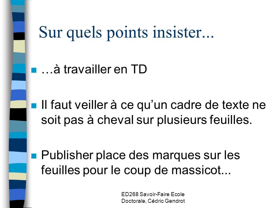 Sur quels points insister...