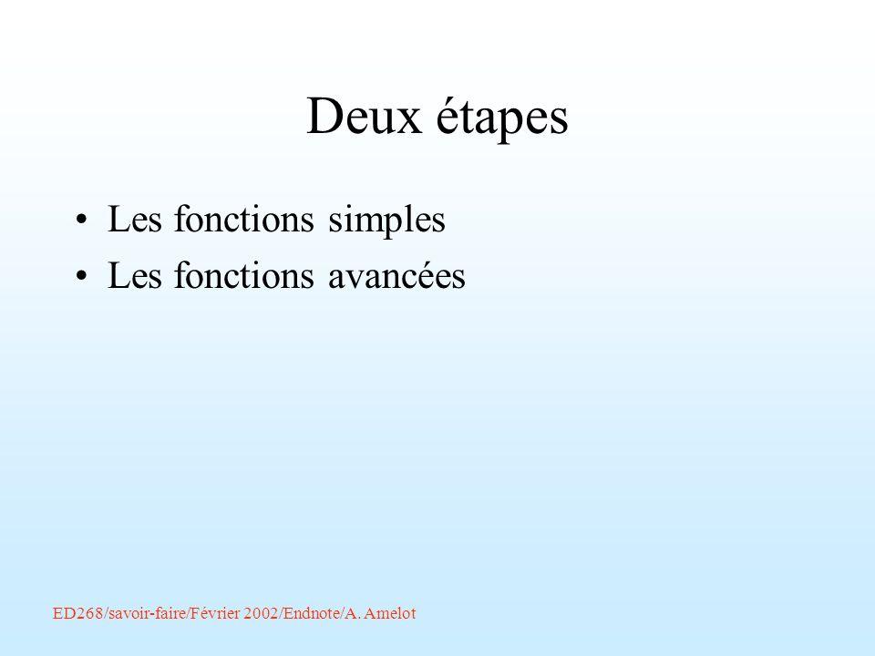 Deux étapes Les fonctions simples Les fonctions avancées