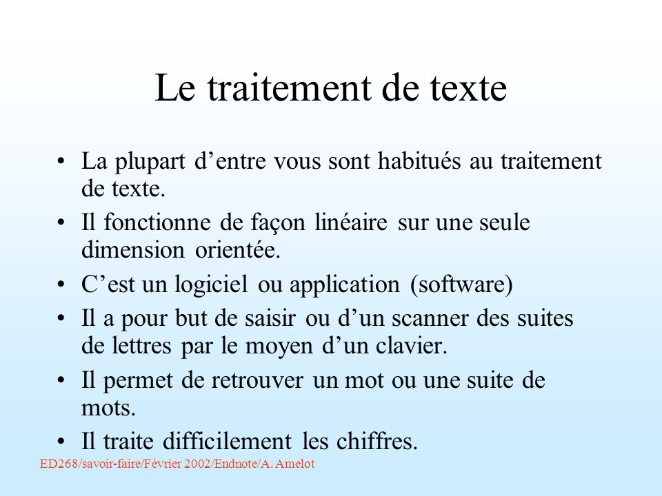 Le traitement de texte La plupart d'entre vous sont habitués au traitement de texte.
