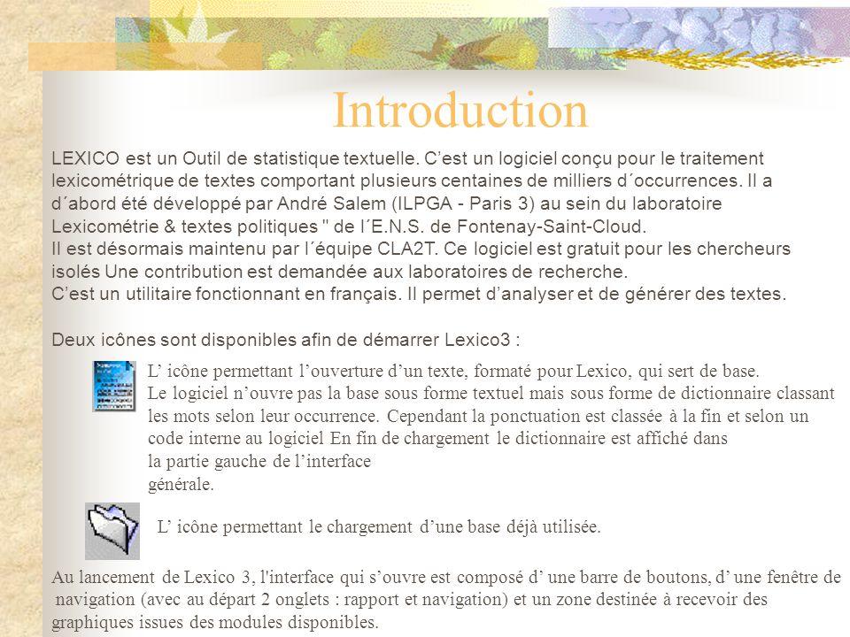 Introduction LEXICO est un Outil de statistique textuelle. C'est un logiciel conçu pour le traitement.