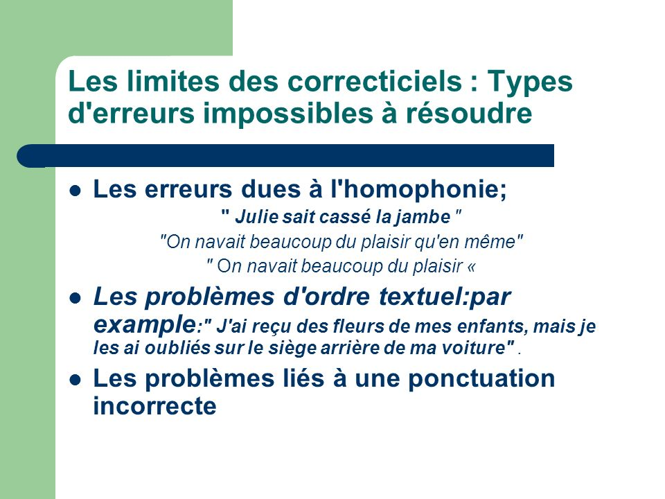 Les limites des correcticiels : Types d erreurs impossibles à résoudre
