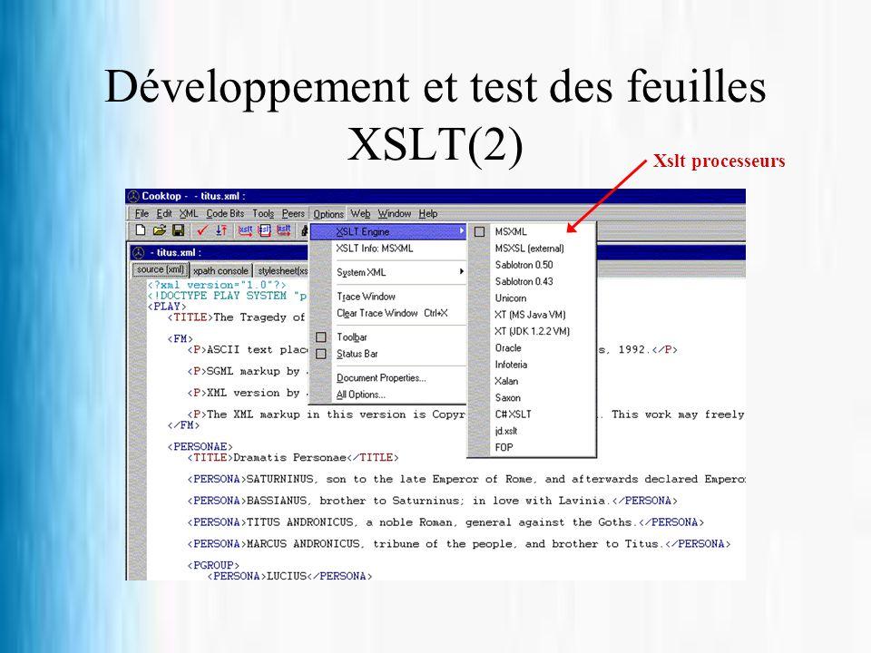 Développement et test des feuilles XSLT(2)