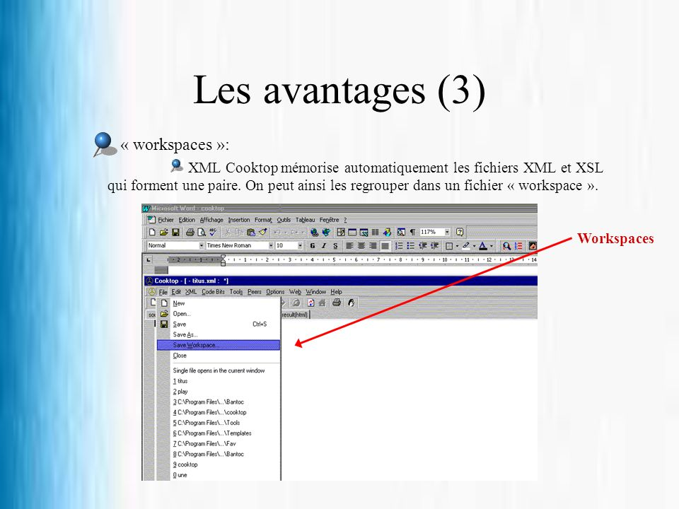 Les avantages (3) « workspaces »: