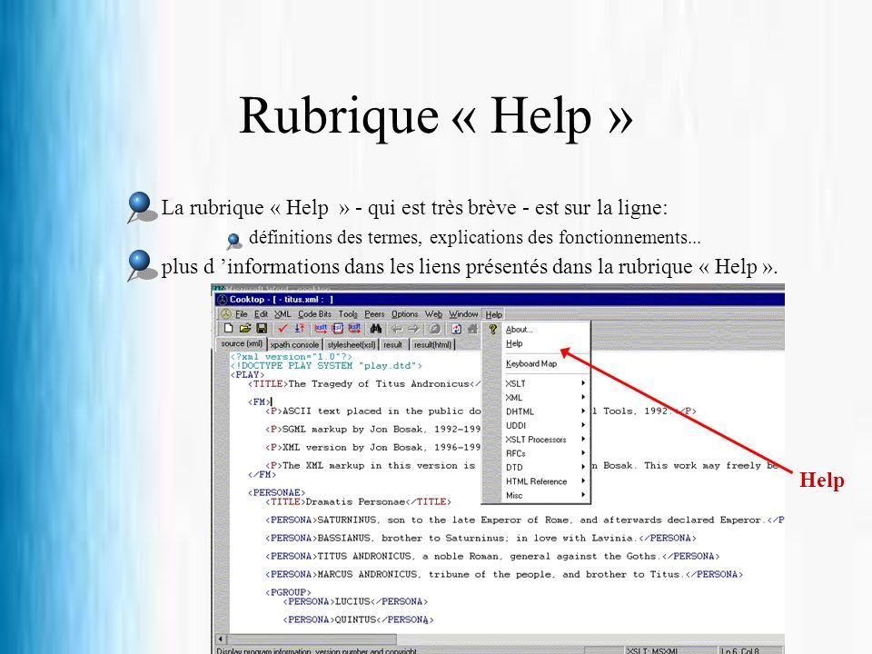 Rubrique « Help » La rubrique « Help » - qui est très brève - est sur la ligne: définitions des termes, explications des fonctionnements...