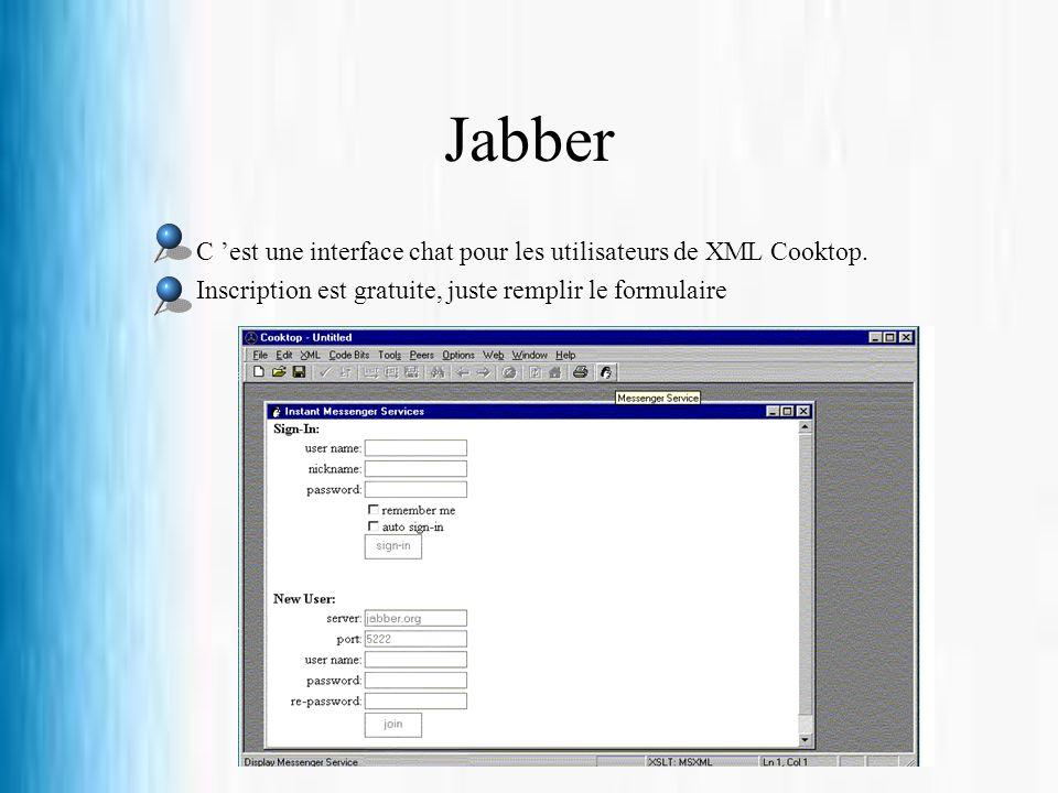 Jabber C 'est une interface chat pour les utilisateurs de XML Cooktop.