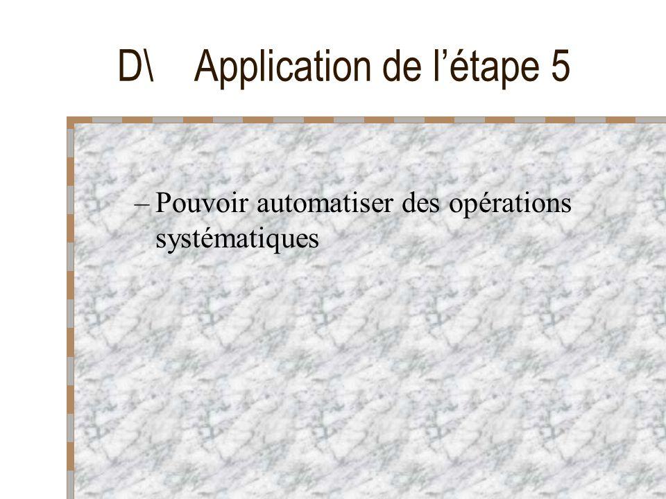 D\ Application de l'étape 5