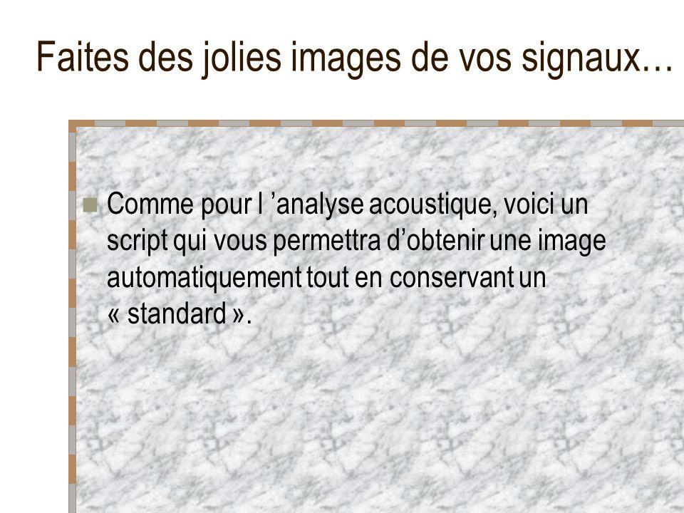 Faites des jolies images de vos signaux…