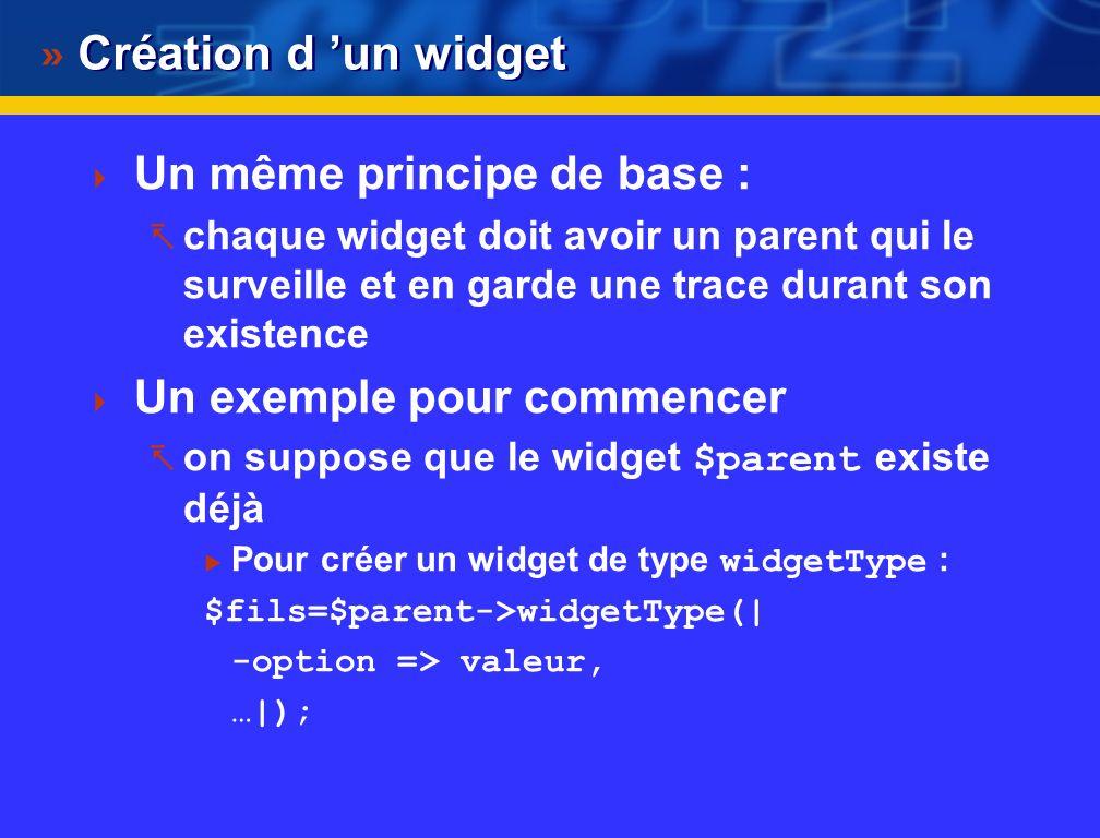 Création d 'un widget Un même principe de base :