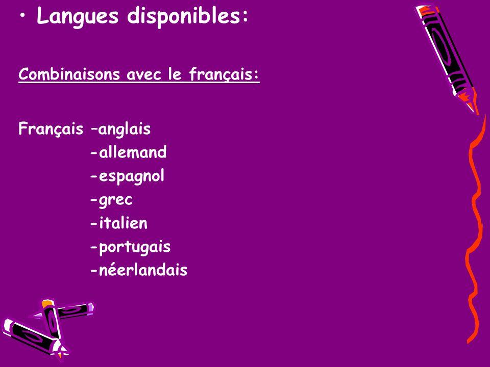 Langues disponibles: Combinaisons avec le français: Français –anglais