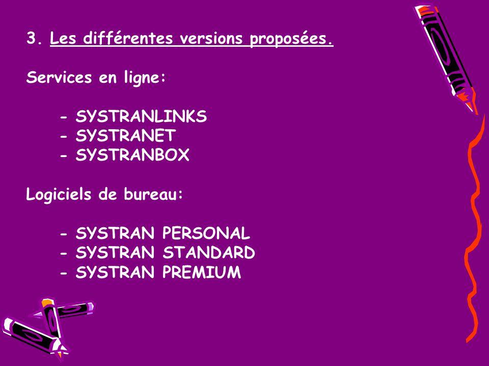3. Les différentes versions proposées.