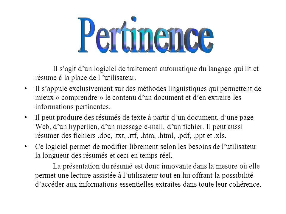 Pertinence Il s'agit d'un logiciel de traitement automatique du langage qui lit et résume à la place de l 'utilisateur.