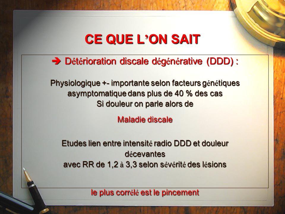 CE QUE L'ON SAIT Détérioration discale dégénérative (DDD) :