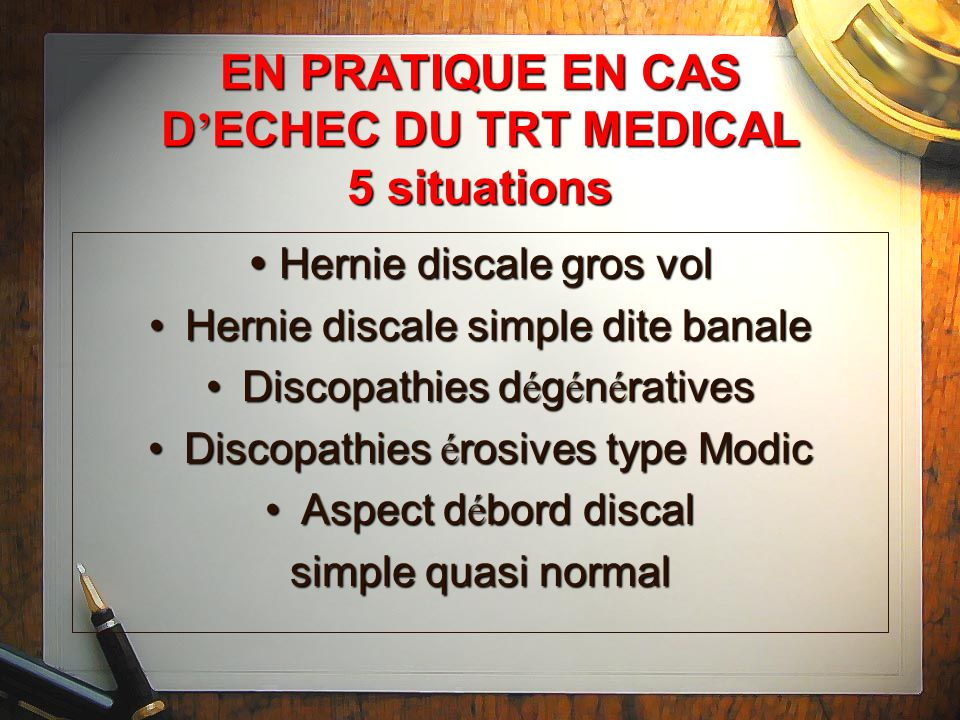 EN PRATIQUE EN CAS D'ECHEC DU TRT MEDICAL 5 situations