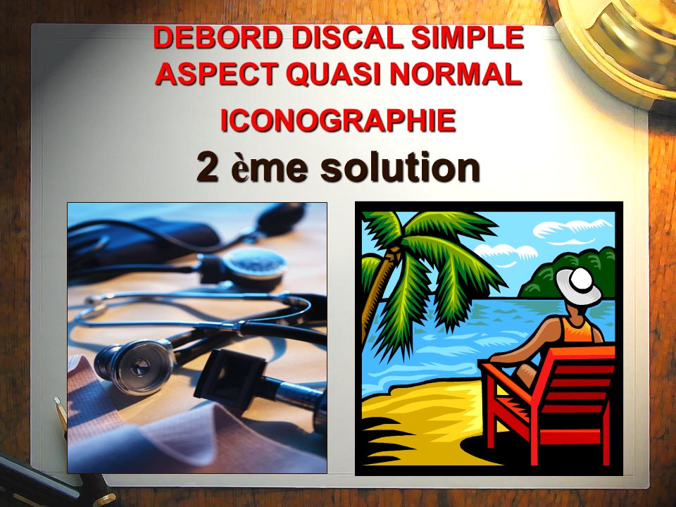DEBORD DISCAL SIMPLE ASPECT QUASI NORMAL ICONOGRAPHIE 2 ème solution