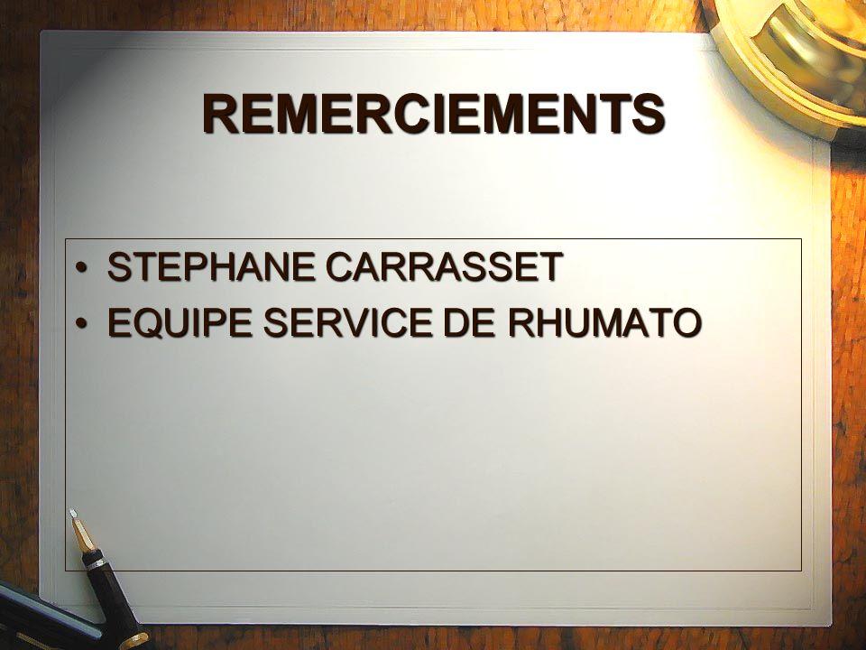 REMERCIEMENTS STEPHANE CARRASSET EQUIPE SERVICE DE RHUMATO