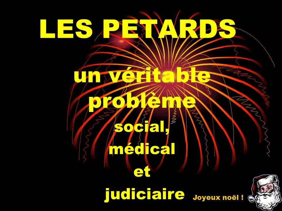 LES PETARDS un véritable problème social, médical et judiciaire