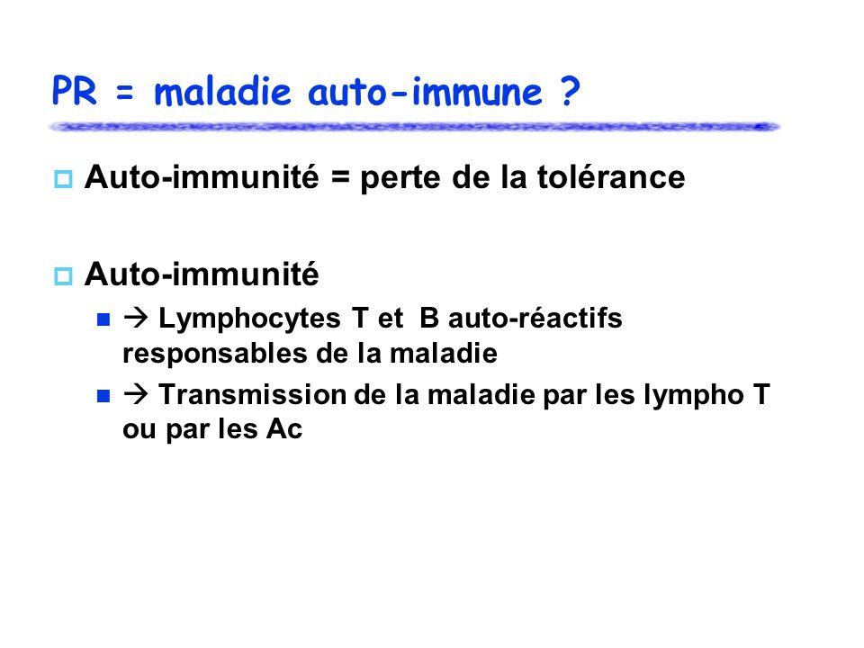 PR = maladie auto-immune