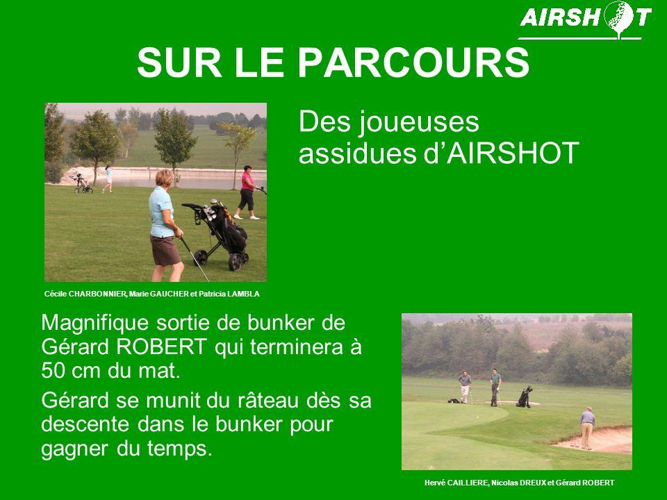 SUR LE PARCOURS Des joueuses assidues d'AIRSHOT