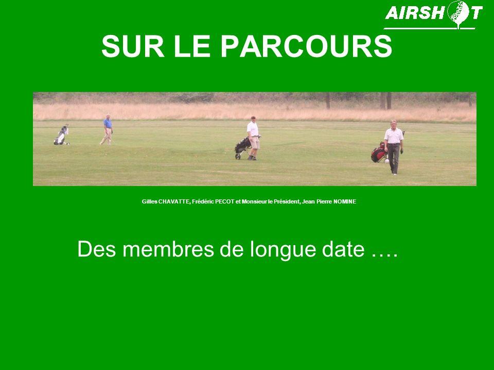 SUR LE PARCOURS Des membres de longue date ….