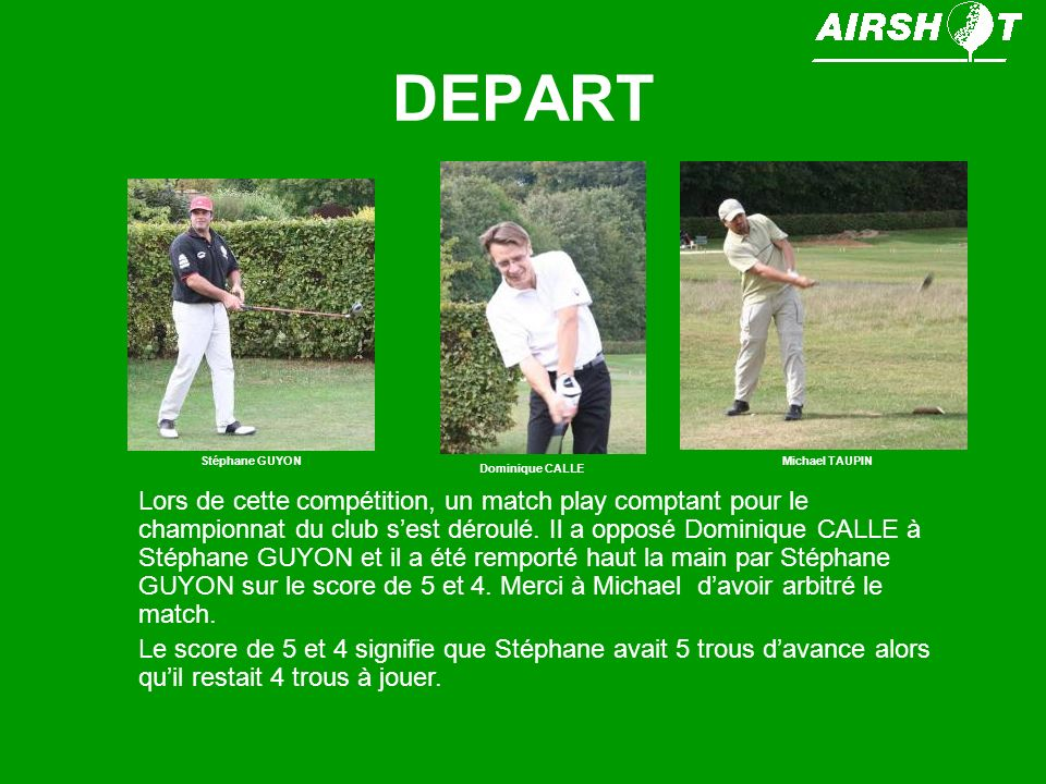 DEPART Stéphane GUYON. Michael TAUPIN. Dominique CALLE.