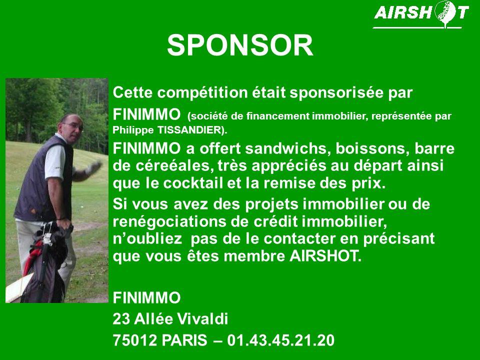 SPONSOR Cette compétition était sponsorisée par FINIMMO (société de financement immobilier, représentée par Philippe TISSANDIER).