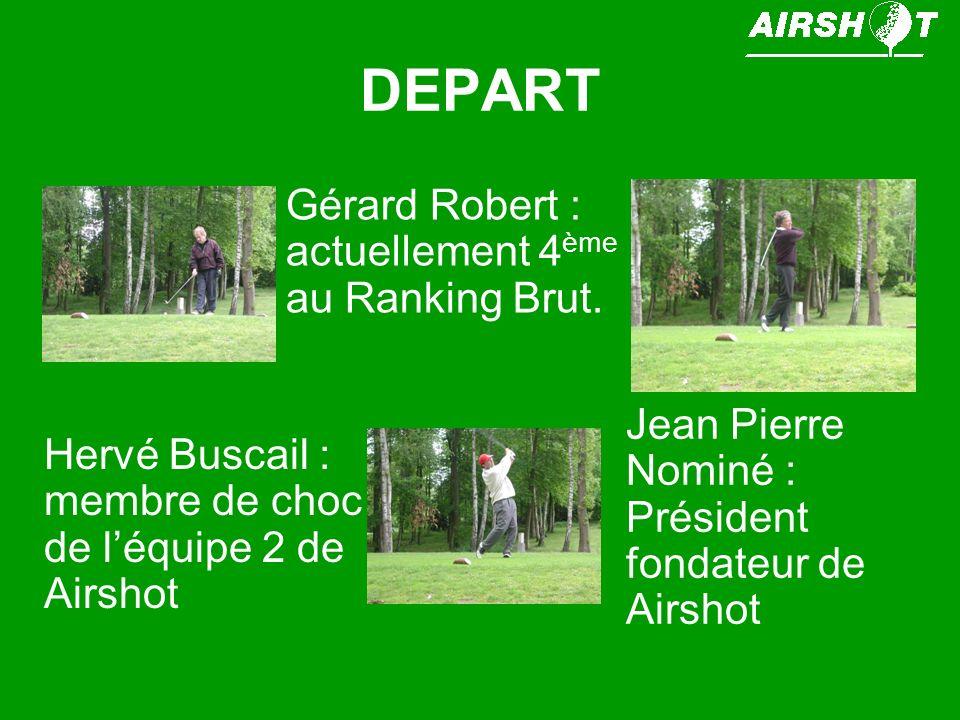DEPART Gérard Robert : actuellement 4ème au Ranking Brut.