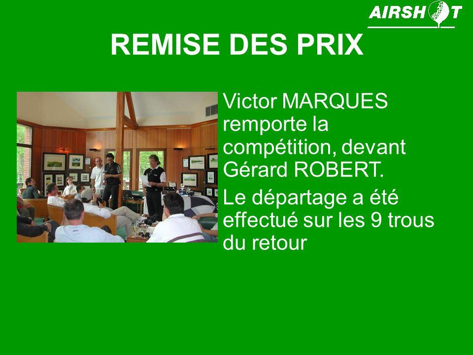 REMISE DES PRIX Victor MARQUES remporte la compétition, devant Gérard ROBERT.