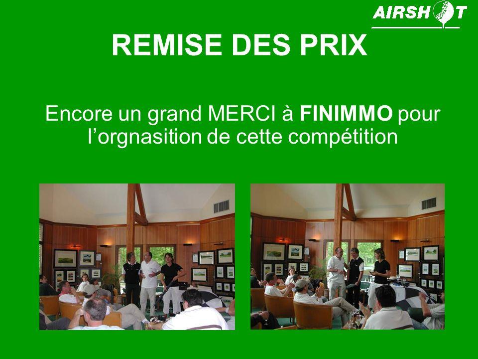 REMISE DES PRIX Encore un grand MERCI à FINIMMO pour l'orgnasition de cette compétition