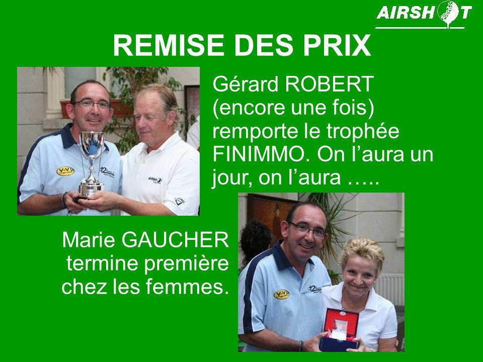 REMISE DES PRIX Gérard ROBERT (encore une fois) remporte le trophée FINIMMO. On l'aura un jour, on l'aura …..