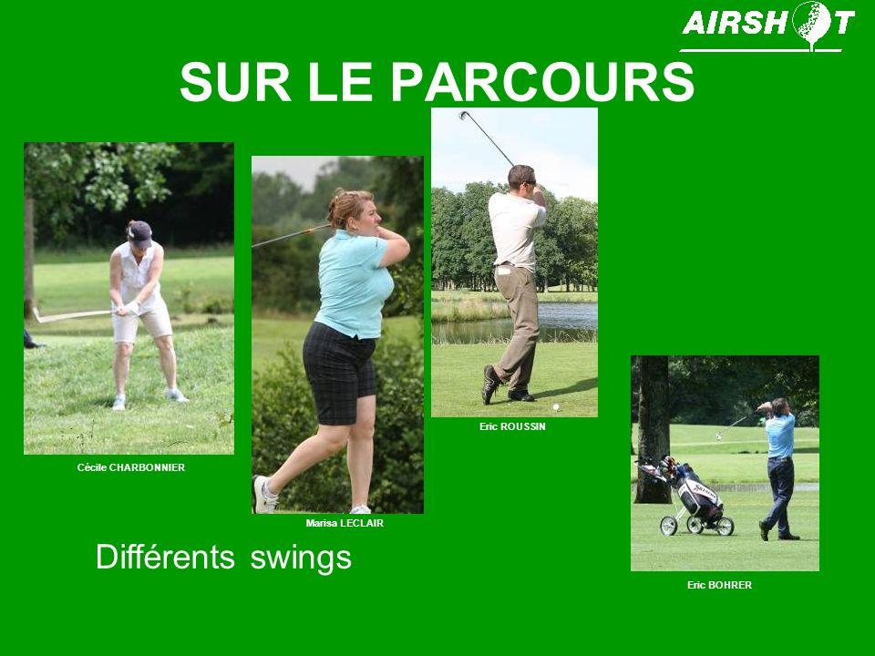 SUR LE PARCOURS Différents swings Eric ROUSSIN Cécile CHARBONNIER