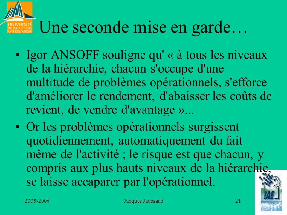 Une seconde mise en garde…