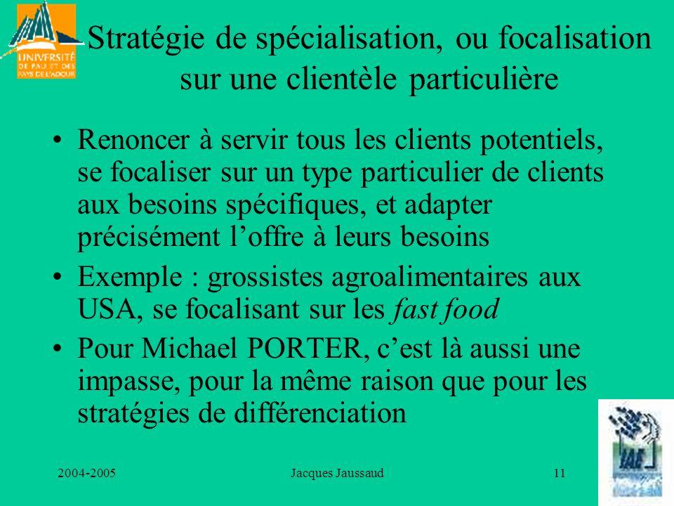 Stratégie de spécialisation, ou focalisation sur une clientèle particulière