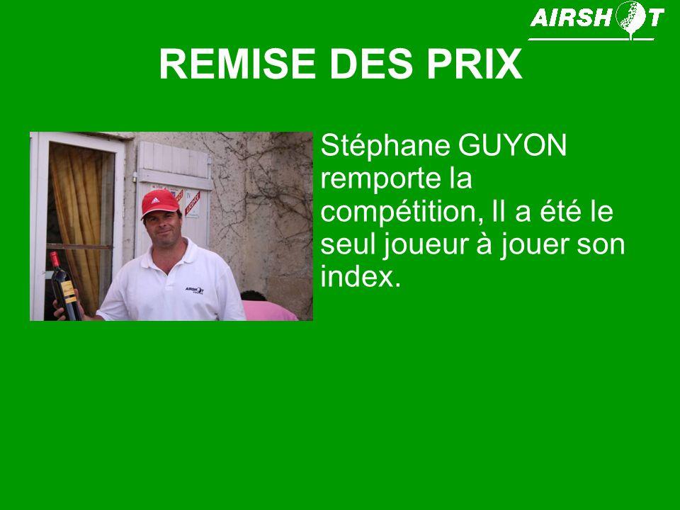 REMISE DES PRIX Stéphane GUYON remporte la compétition, Il a été le seul joueur à jouer son index.