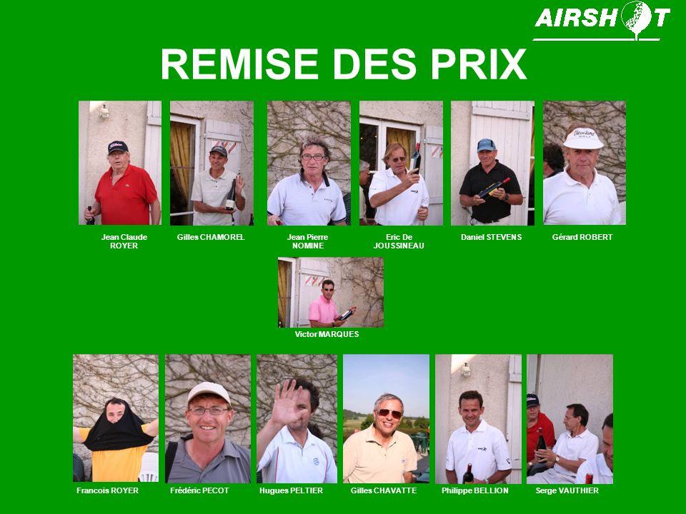 REMISE DES PRIX Jean Claude ROYER Gilles CHAMOREL Jean Pierre NOMINE