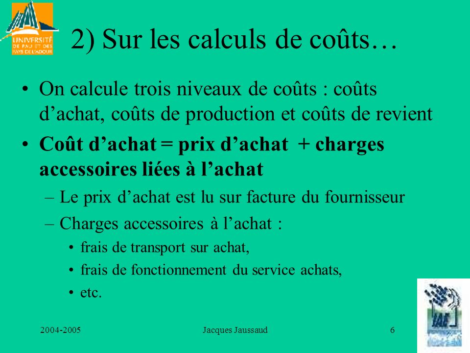 2) Sur les calculs de coûts…