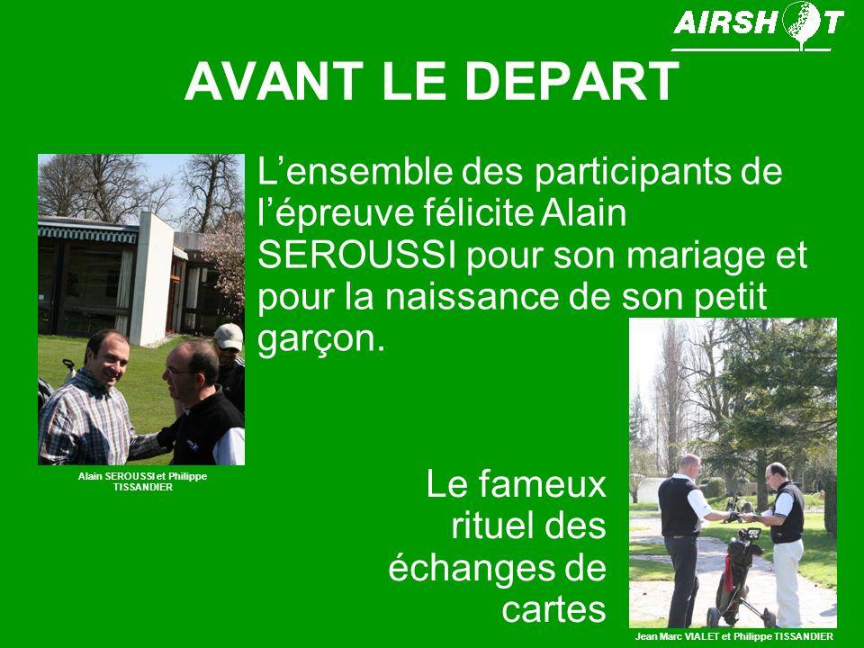 AVANT LE DEPART L'ensemble des participants de l'épreuve félicite Alain SEROUSSI pour son mariage et pour la naissance de son petit garçon.