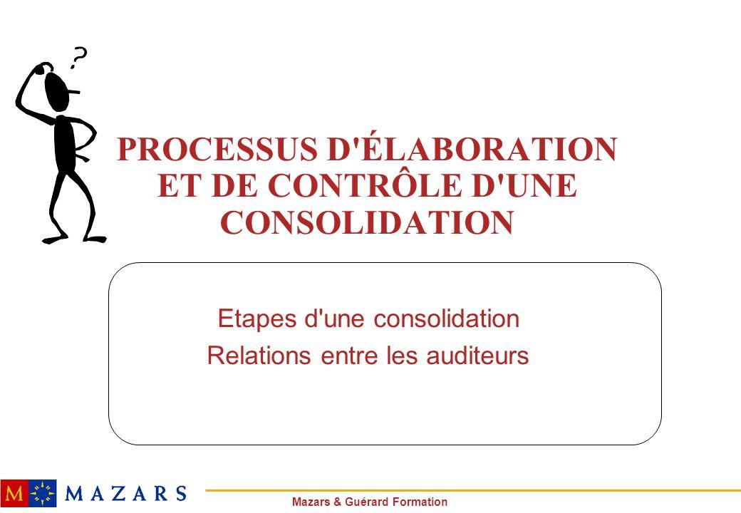 PROCESSUS D ÉLABORATION ET DE CONTRÔLE D UNE CONSOLIDATION
