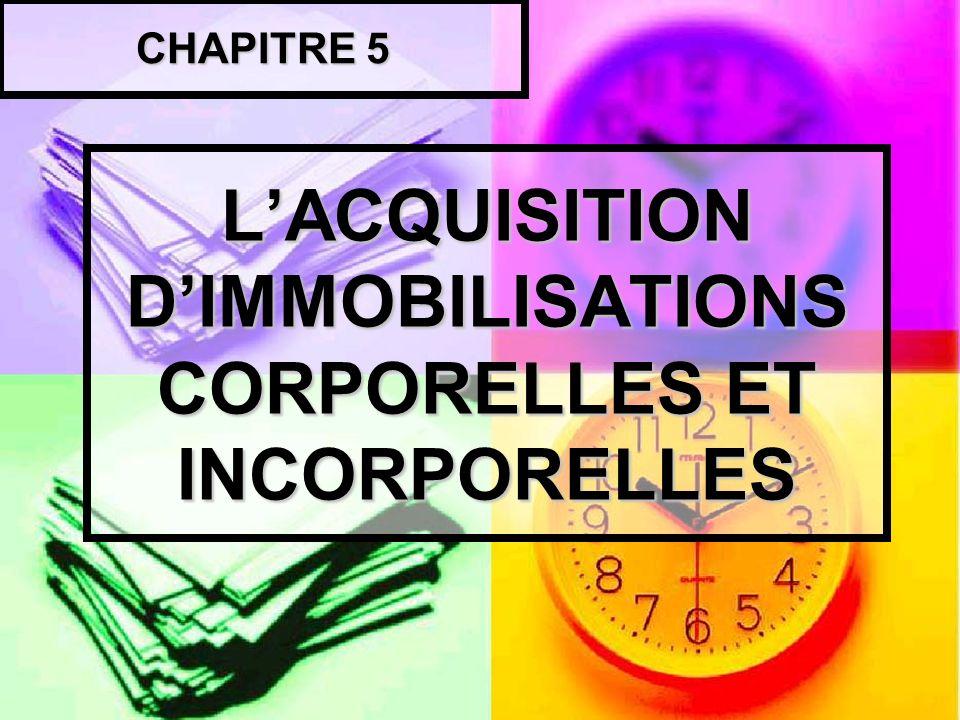 L'ACQUISITION D'IMMOBILISATIONS CORPORELLES ET INCORPORELLES