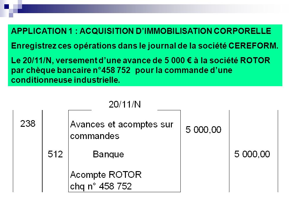APPLICATION 1 : ACQUISITION D'IMMOBILISATION CORPORELLE