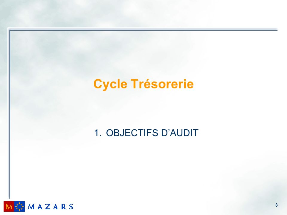 Cycle Trésorerie OBJECTIFS D'AUDIT