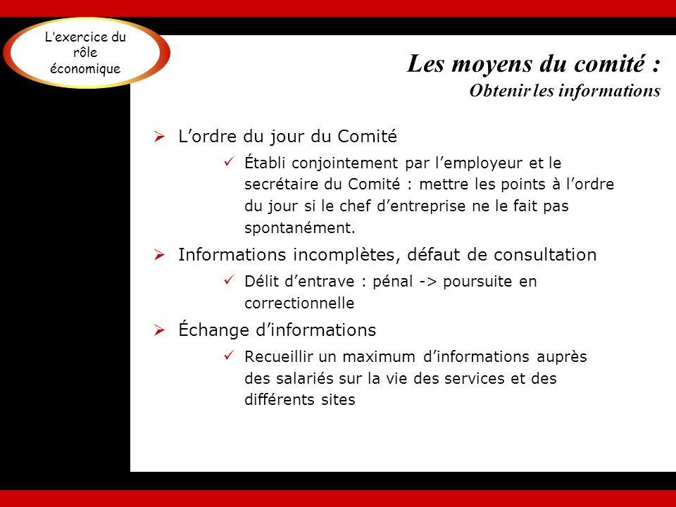 Les moyens du comité : Obtenir les informations