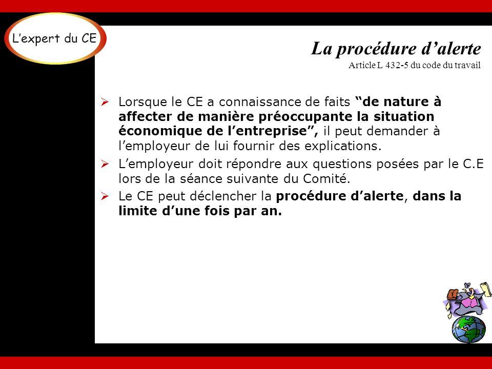 La procédure d'alerte Article L 432-5 du code du travail