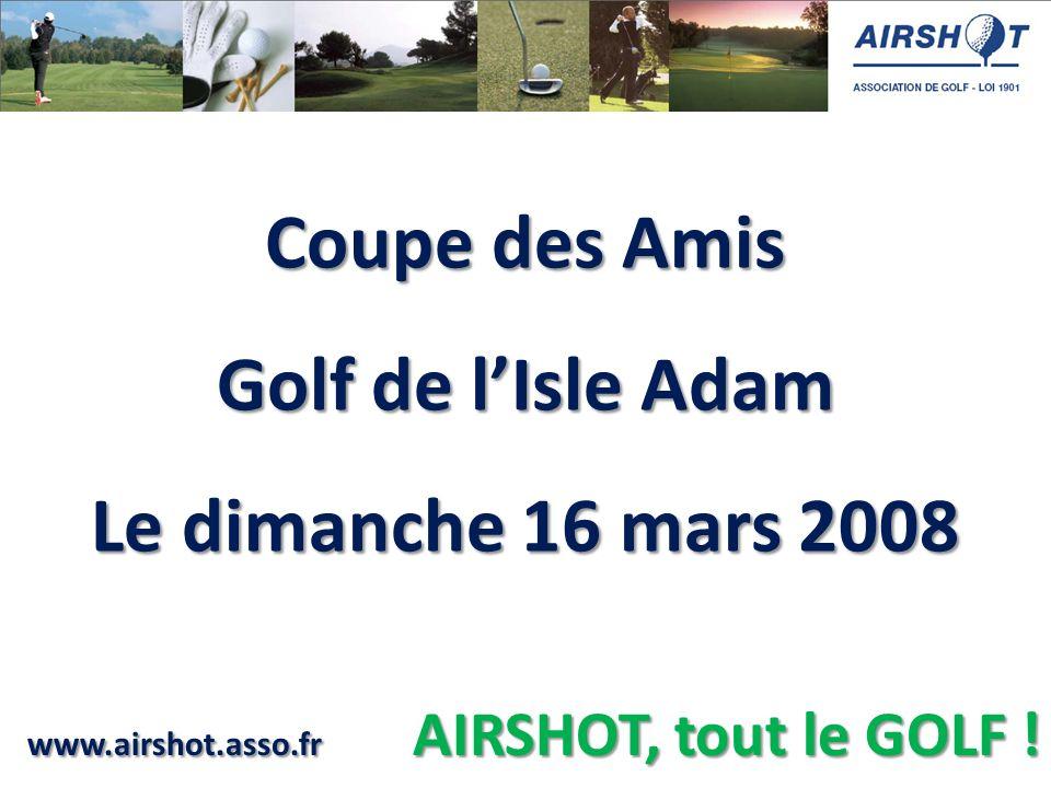 Coupe des Amis Golf de l'Isle Adam Le dimanche 16 mars 2008