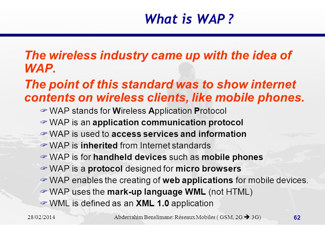 What is WAP The wireless industry came up with the idea of WAP.
