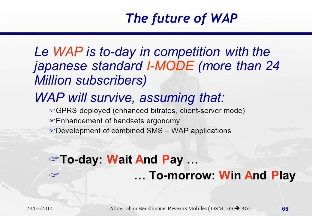 WAP will survive, assuming that: