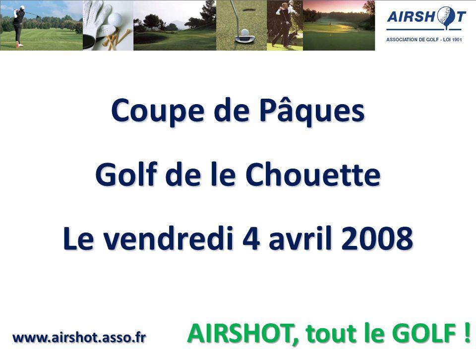 Coupe de Pâques Golf de le Chouette Le vendredi 4 avril 2008