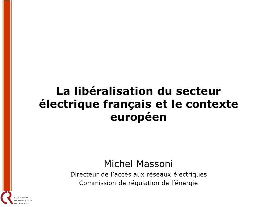 La libéralisation du secteur électrique français et le contexte européen